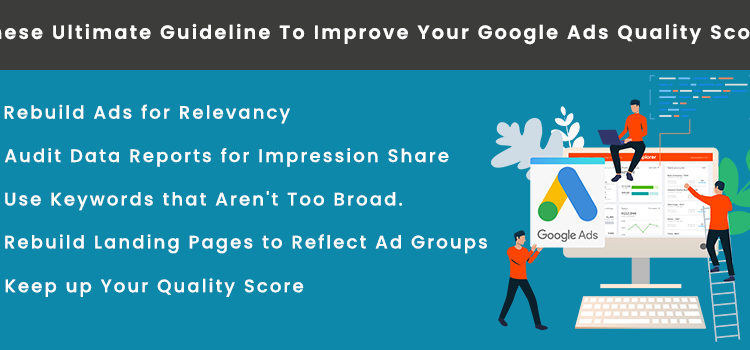Follow These Ultimate Guideline To Improve Your Google Ads Quality Score